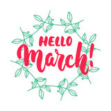 Hello,March - hand drawn lettering phrase for first month of spring  on the white background with wreath. Fun brush ink in. Scription for photo overlays Royalty Free Stock Photos