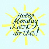 Hello monday let`s do this. Motivational saying for posters and cards. stock illustration