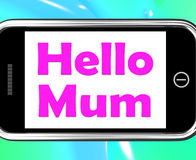Hello Mum On Phone Shows Message And Best Wishes Stock Photography