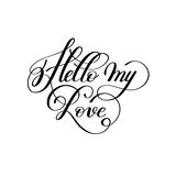 Hello my love hand written lettering to Valentine`s Day design Royalty Free Stock Photo