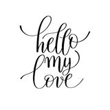 Hello my love handwritten lettering quote about love to valentin Royalty Free Stock Photo