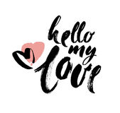 Hello my Love. Valentines day greeting card with calligraphy. Hand drawn design elements. Handwritten modern brush lettering. Royalty Free Stock Images