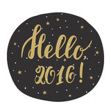 Hello, 2016! New year card with hand drawn lettering. Hello, 2016! New year calligraphy. Handwritten modern brush lettering. Hand drawn design elements Vector Illustration