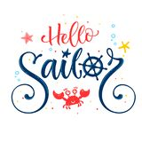 Hello sailor quote. Baby shower hand drawn calligraphy, grotesque script style lettering logo phrase. Hello sailor quote. Baby shower hand drawn calligraphy royalty free illustration