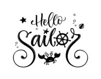 Hello sailor quote. Simple baby shower hand drawn calligraphy style lettering logo phrase. Doodle crab, starfish, sea waves, bubbles design stock illustration