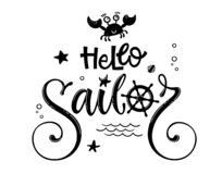 Hello sailor quote. Simple baby shower hand drawn calligraphy style lettering logo phrase. Hello sailor quote. Simple baby shower hand drawn calligraphy and stock illustration