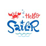 Hello sailor quote. Simple colorful baby shower hand drawn grotesque script style lettering vector logo phrase. Doodle crab, starfish, sea waves, bubbles royalty free illustration