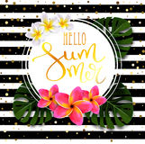Hello summer calligraphic inscription. In gold with a thin feather in a round frame with exotic flowers and leaves. Striped black and white background with Vector Illustration