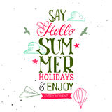 Hello Summer holidays lettering accents. Say Hello Summer Holidays and Enjoy every moment hand drawn quote. Vector season poster with lettering. Text background vector illustration