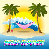 Hello Summer Means Just Now And Beaches Royalty Free Stock Photo