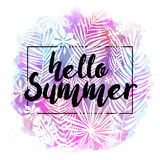 Hello Summer. Modern calligraphic design with trendy tropical background, exotic leaves on bright colorful watercolor. Splash background. Card, label, banner Vector Illustration