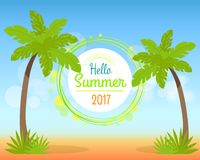 Hello Summer 2017 Poster with Place for Text. Two green palm trees growing in sand on background of blue sky with clouds vector illustration Stock Images