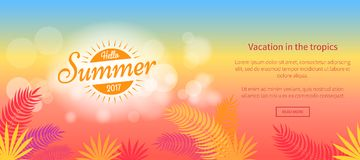 Hello Summer 2017 Vacation in Tropics Vector Web. Banner with abstract sunset and tropical leaves illustration on colorful background Vector Illustration