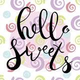 Hello sweets.Hand drawn brush lettering. Unique lettering made by hand. Handwritten modern brush calligraphy for invitation and greeting card, t-shirt, prints Royalty Free Stock Photo