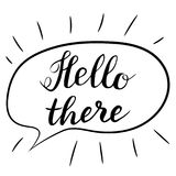 Hello there lettering. Handwritten brush calligraphy. Hello there text in a speech bubble.Vector illustration on a white Royalty Free Stock Photos
