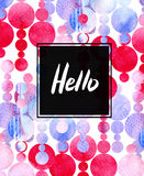 Hello watercolor card. Calligraphy lettering with frame on abstract background. Hand drawn design template. Stock Photography