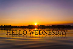 `HELLO WEDNESDAY ` with sunset water , twilight time Royalty Free Stock Photos
