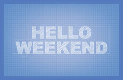 Hello Weekend!. Blueprint design with space for your text Stock Photography