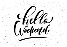 Hello Weekend. Ink brush pen hand drawn phrase lettering design. Stock Images