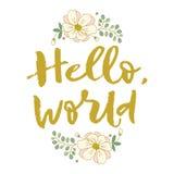 Hello, wereld Heldere brieven Moderne, modieuze hand het getrokken van letters voorzien Met de hand geschilderde inschrijving Stock Fotografie