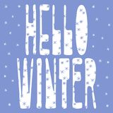 Hello Winter - white inscription on a blue background and snowflakes. stock illustration