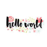 Hello world banner with brush lettering and pastel pink hand drawn flowers Stock Photos