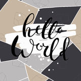 Hello world.Hand drawn brush lettering. Unique lettering made by hand. Handwritten modern brush calligraphy for invitation and greeting card, t-shirt, prints Royalty Free Stock Images