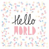 Hello World. Pink Baby Shower Vector Graphic. Cute Hand Written Letters on White Background. Confetti Rain. Hello World. Baby Shower Vector Illustration. Cute stock illustration