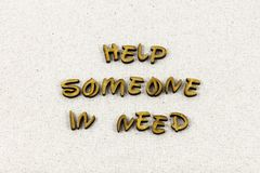 Help need someone kind kindness charity typography word. Help need someone kind kindness charity letterpress font lend helping hand teamwork volunteer goodness stock photo