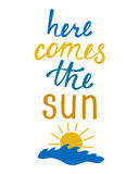 Here comes the sun. Inspirational quote about summer. Modern typography phrase with hand drawn sun, waves. Black and white lettering for print and poster Stock Photos