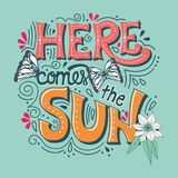 Here comes the sun typography banner with butterflies, flowers and swirls. Vector illustration royalty free illustration