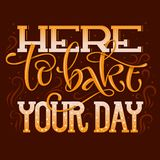 Here to bake your day - bakery quote Hand drawn lettering phrase for interrior and advertise design stock illustration