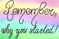 Herinner me, waarom u begon! Motievenuitdrukking voor meisjes of jongens Hand het schrijven het van letters voorzien Illustratie  royalty-vrije illustratie