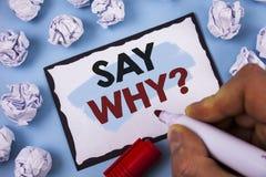 Het conceptuele hand het schrijven tonen zegt waarom Vraag De bedrijfsfototekst geeft een verklaring Uitdrukkelijke redenen Stell Royalty-vrije Stock Foto