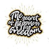 Het geheim van geluk is vrijheid - het van letters voorzien, kalligrafische brieven stock illustratie