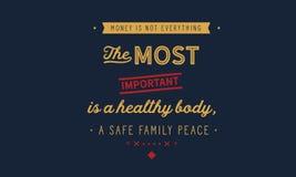 Het geld is niet alles, is het belangrijkst een gezond lichaam, een veilige familievrede Royalty-vrije Stock Fotografie