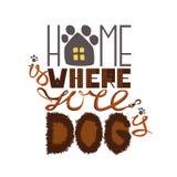 Het huis is waar uw hond is stock illustratie