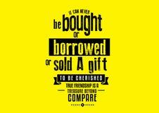 Het kan nooit worden gekocht of geleend of de verkochte a-te koesteren gift, Ware vriendschap is niet te vergelijken een schat royalty-vrije stock afbeeldingen