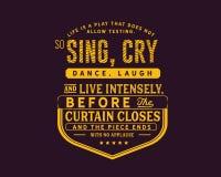 Het leven is een spel dat niet toestaat testend Zo, zing intens, schreeuw, dans, lach en leef, royalty-vrije illustratie