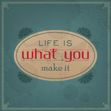 Het leven is wat u het maakt Stock Afbeelding