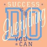 Het ontwerp van de t-shirtdruk, vectorgrafiek, het Etiket van Kentekenapplique, Succes moet alles doen u - slogantypografie kunt, Stock Afbeelding