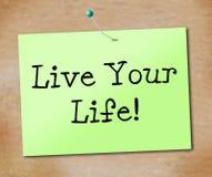Het Plezier en de Levensstijl van Live Your Life Shows Positive Royalty-vrije Stock Foto's