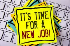 Het schrijven de nota die het is Tijd voor Nieuw Job Motivational Call tonen Zaken foto de demonstratie geplakt niet in oude het  stock afbeelding