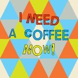 Het schrijven nota die I-Behoefte een Koffie nu tonen De bedrijfsfoto die Hete drank demonstreren die wordt vereist om gemotiveer stock illustratie