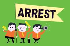 Het tekstteken die Arrestatie Conceptuele foto tonen grijpt iemand door wettelijke bevoegdheid en neemt hen in bewaring stock illustratie