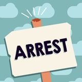 Het tekstteken die Arrestatie Conceptuele foto tonen grijpt iemand door wettelijke bevoegdheid en neemt hen in bewaring vector illustratie