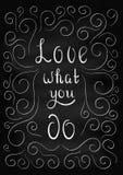 Het van letters voorzien Liefde wat u doet Stock Foto