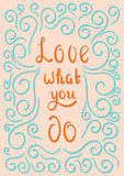 Het van letters voorzien Liefde wat u doet Stock Fotografie