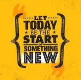 Heute gelassen seien Sie der Anfang von neuem etwas Anspornende kreative Motivations-Zitat-Plakat-Schablone Vektortypographie lizenzfreie abbildung