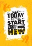Heute gelassen seien Sie der Anfang von neuem etwas Anspornende kreative Motivations-Zitat-Plakat-Schablone Vektortypographie stock abbildung